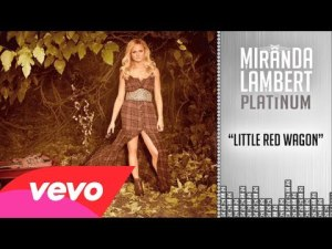 Miranda Lambert New Single, Little Red Wagon